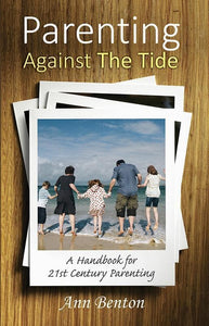 9781783970353-Parenting Against the Tide: A Handbook for 21st Century Parenting-Benton, Ann