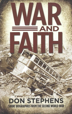 9781783971503-War and Faith: Short Biographies from the Second World War-Stephens, Don