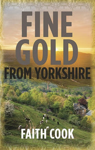 9781783971947-Fine Gold From Yorkshire-Cook, Faith