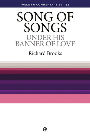 WCS Song of Songs: Under His Banner of Love by Brooks, Richard (9781783972814) Reformers Bookshop