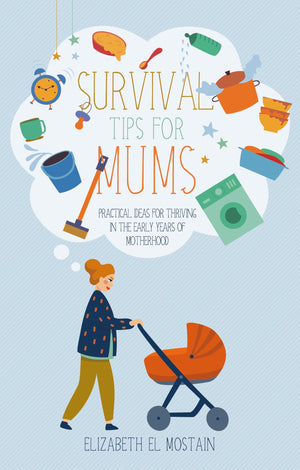 Survival Tips for Mums by Mostain, Elizabeth El (9781783972876) Reformers Bookshop