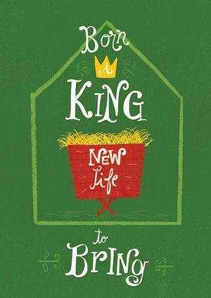 9781784980016-Born a King New Life to Bring Christmas Cards (6zt)-