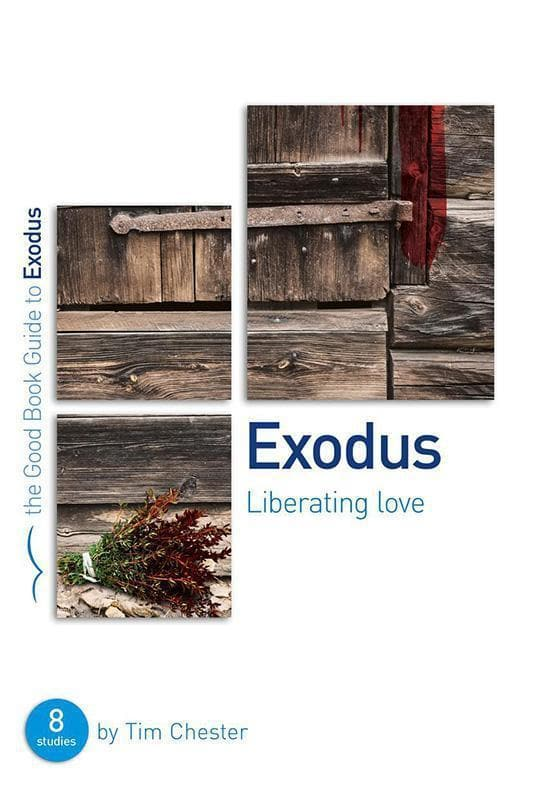 9781784980269-GBG Exodus: Liberating Love-Chester, Tim