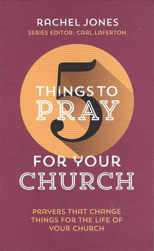 9781784980306-5 Things to Pray for your Church: Prayers that change things for the life of your church-Jones, Rachel