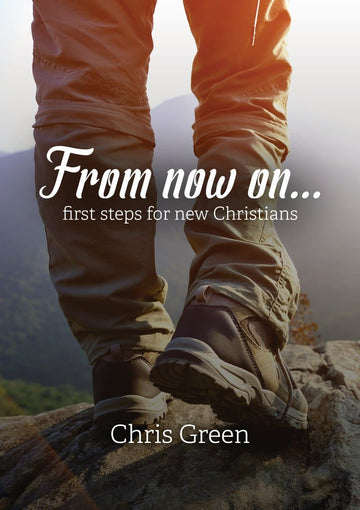 From now on... First steps for new Christians