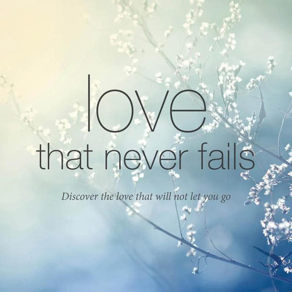 9781784981044-Love that Never Fails: Discover the love that will not let you go-Chester, Tim