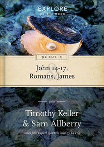 9781784981228-EBB 90 Days in John 14-17, Romans & James: Wisdom for the Christian life-Keller, Timothy & Allberry, Sam