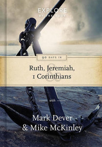 9781784981235-EBB 90 Days in Ruth, Jeremiah and 1 Corinthians: Draw strength from God's word-Dever, Mark & McKinley, Mike