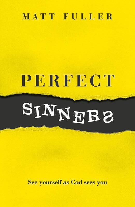 9781784981389-Perfect Sinners: See yourself as God sees you-Fuller, Matt