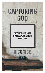 9781784981594-Capturing God: The surprising image that reveals the truth about God-Tice, Rico