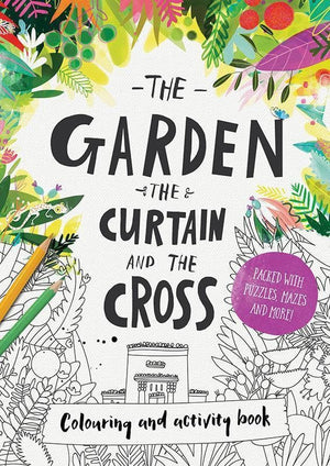 9781784981754-Garden, the Curtain & the Cross Colouring & Activity Book, The-Echeverri, Catalina