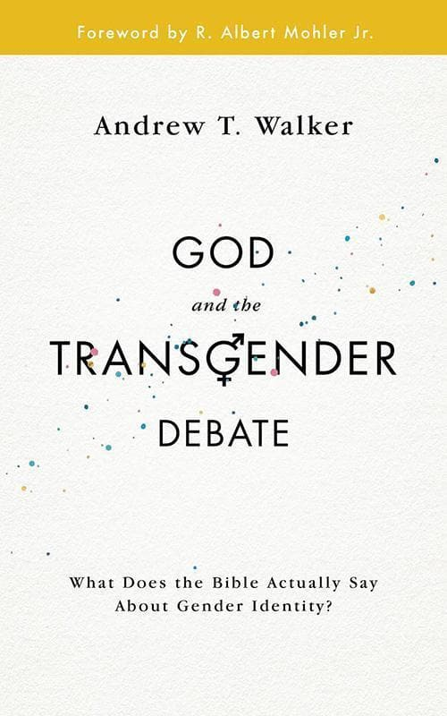 9781784981785-God and the Transgender Debate: What does the Bible actually say about gender identity-Walker,;rew T
