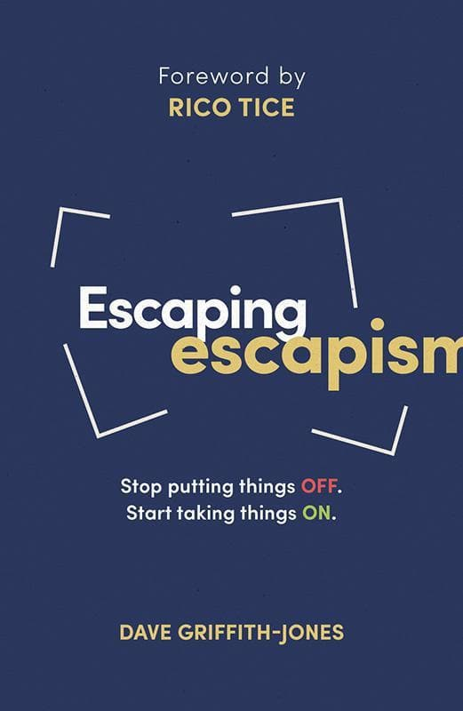9781784981808-LD Escaping Escapism: Stop Putting Things Off, Start Taking Things On-Griffith-Jones, Dave; Tico, Rico