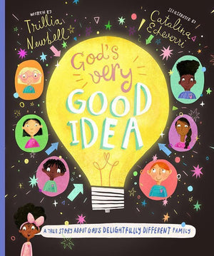 9781784982218-God's Very Good Idea: A True Story of God's Delightfully Different Family-Newbell, Trillia; Echeverri, Catalina