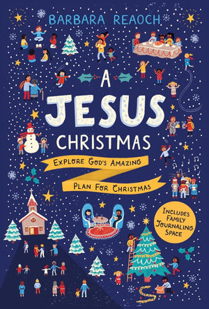 Jesus Christmas, A: Explore God's Amazing Plan for Christmas by Reaoch, Barbara (9781784982270) Reformers Bookshop