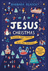 Jesus Christmas, A: Explore God's Amazing Plan for Christmas