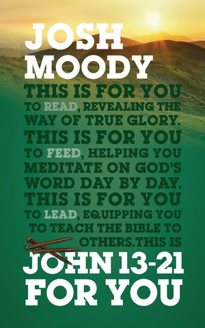 John 13-21 For You by Moody, Josh (9781784982454) Reformers Bookshop