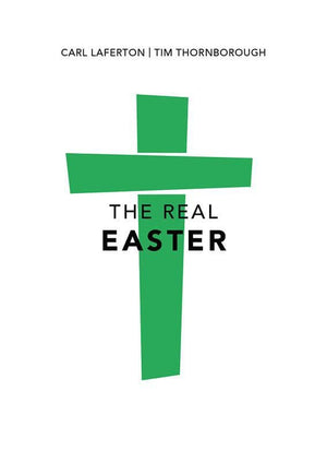 9781784982638-Real Easter, The-Thornborough, Tim; Laferton, Carl