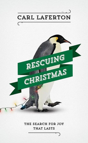 9781784982683-Rescuing Christmas: The Search for Joy that Lasts-Laferton, Carl