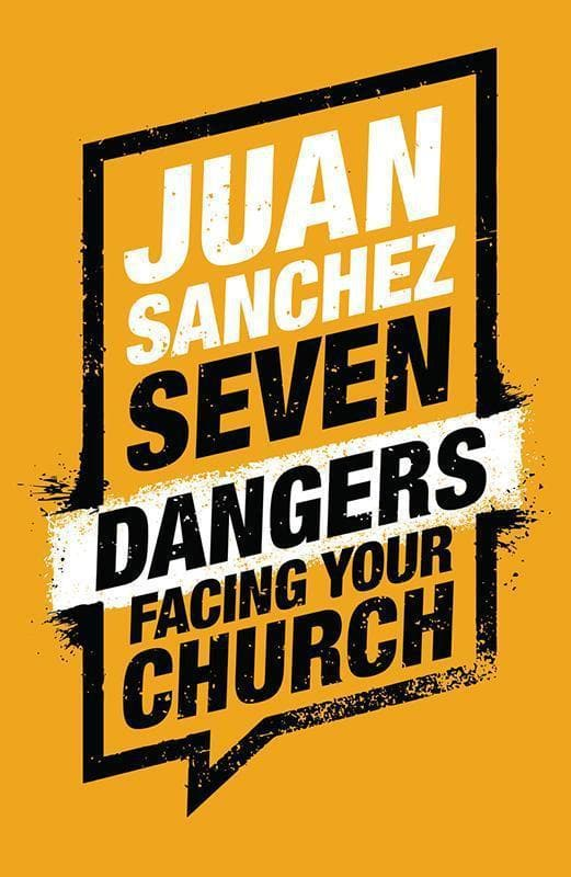 9781784982782-7 Dangers Facing Your Church-Sanchez, Juan