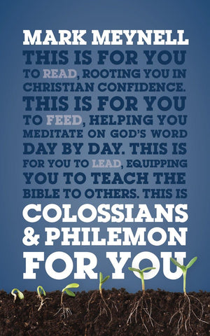 Colossians & Philemon For You: Rooting you in Christian confidence by Meynell, Mark (9781784982935) Reformers Bookshop