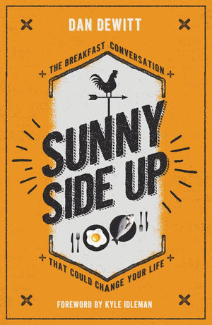Sunny Side Up: The breakfast conversation that could change your life by DeWitt, Dan () Reformers Bookshop