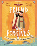 The Friend who Forgives: A true story about how Peter failed and Jesus forgave by DeWitt, Dan; Echeverri, Catalina (9781784983024) Reformers Bookshop