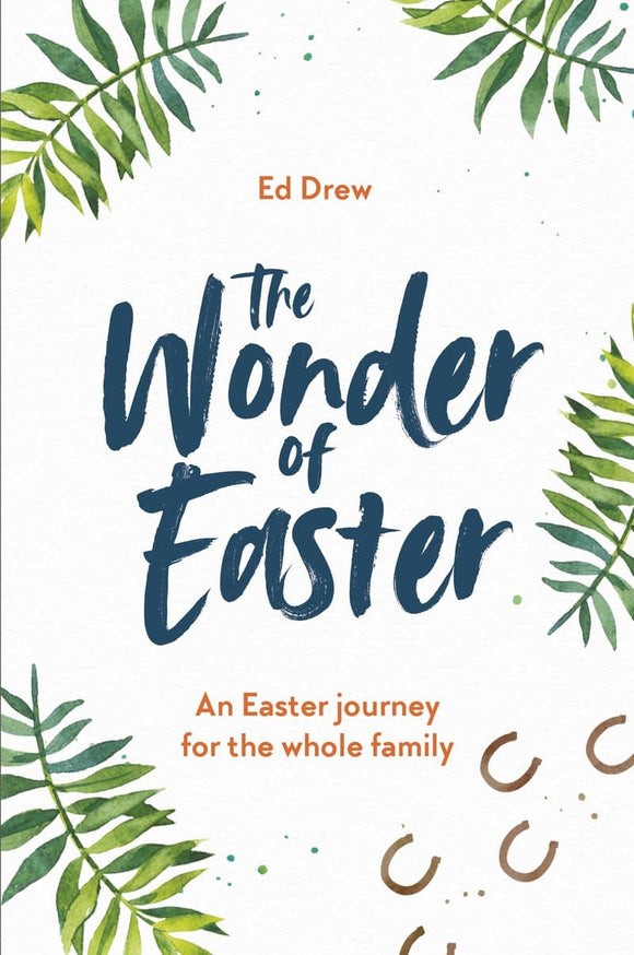 Wonder of Easter, The: An Easter journey for the whole family