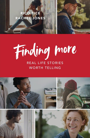 Finding More: Real Life Stories Worth Telling by Tice, Rico & Jones, Rachel (9781784983673) Reformers Bookshop