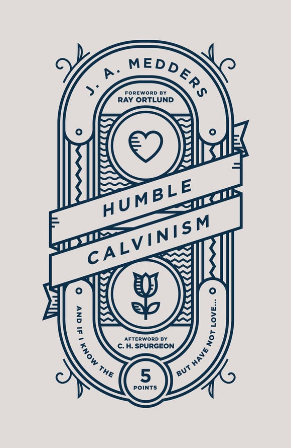 Humble Calvinism: And if I Know the Five Points, But Have Not Love ...