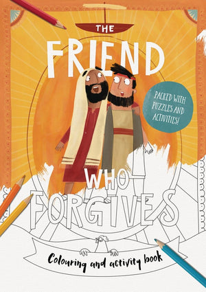 The Friend Who Forgives - Colouring and Activity Book by DeWitt, Dan (9781784983734) Reformers Bookshop