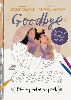 Goodbye to Goodbyes Colouring and Activity Book by Chandler, Lauren & Echeverri, Catalina (9781784983864) Reformers Bookshop
