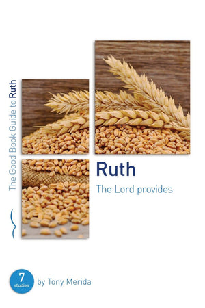 GBG Ruth: The Lord Provides by Merida, Tony (9781784983888) Reformers Bookshop