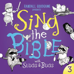 Sing the Bible with Slugs and Bugs Volume 3