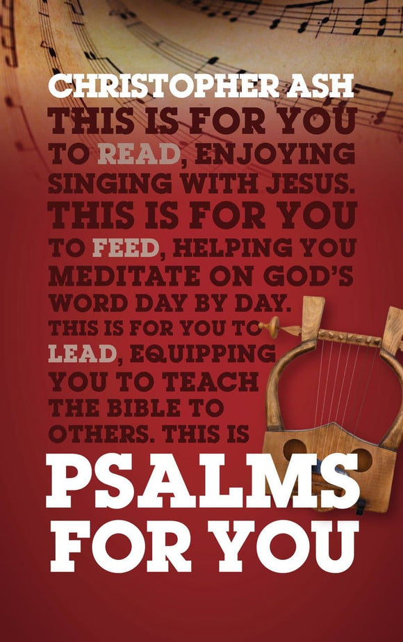 Psalms For You: How to pray, how to feel and how to sing
