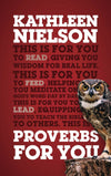 Proverbs For You: Giving you wisdom for real life by Nielson, Kathleen (9781784984274) Reformers Bookshop