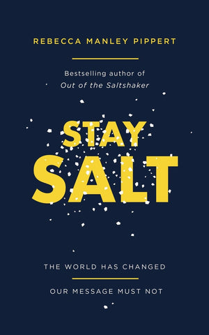Stay Salt: The World Has Changed: Our Message Must Not by Pippert, Rebecca M. (9781784984366) Reformers Bookshop