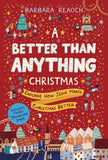 A Better Than Anything Christmas: Explore How Jesus Makes Christmas Better by Reaoch, Barbara (9781784985301) Reformers Bookshop