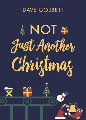 Not Just Another Christmas by Gobbett, Dave (9781784985332) Reformers Bookshop