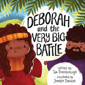 Deborah and the Very Big Battle by Thornborough, Tim; Davison, Jennifer (9781784985561) Reformers Bookshop