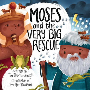 Moses and the Very Big Rescue by Thornborough, Tim; Davison, Jennifer (9781784985578) Reformers Bookshop
