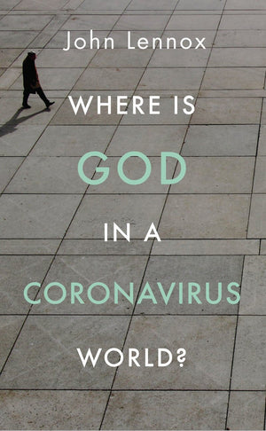 Where is God in a Coronavirus World? by Lennox, John (9781784985691) Reformers Bookshop