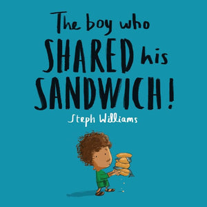 The Boy Who Shared His Sandwich by Williams, Steph (9781784985837) Reformers Bookshop