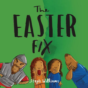 The Easter Fix by Williams, Steph (9781784985844) Reformers Bookshop