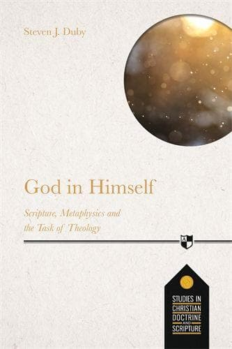 God in Himself: Scripture, Metaphysics And The Task Of Christian Theology