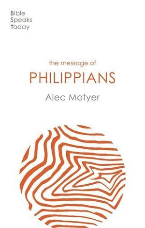 BST Message of Philippians by Motyer, Alec (9781789742121) Reformers Bookshop