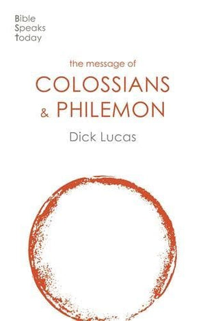 BST Message of Colossians & Philemon by Lucas, Richard C. (9781789742138) Reformers Bookshop