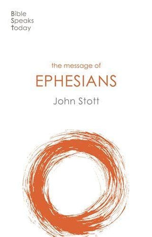 BST Message of Ephesians by Stott, John (9781789742411) Reformers Bookshop