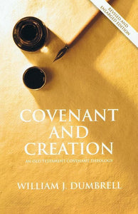 9781842278253-Covenant and Creation: An Old Testament Covenant Theology-Dumbrell, William J.