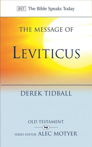 BST The Message of Leviticus: Free To Be Holy by Tidball, Derek (9781844740697) Reformers Bookshop